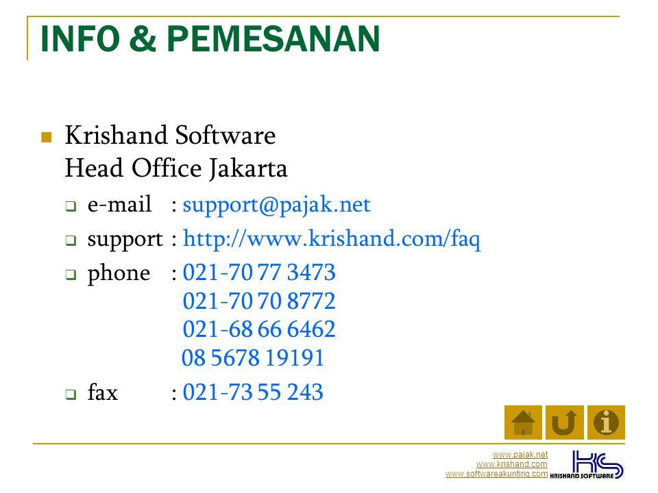 www.pajak.net www.krishand.com www.softwareakunting.com INFO & PEMESANAN  Krishand Software Head Office Jakarta  e-mail : support@pajak.net  suppor