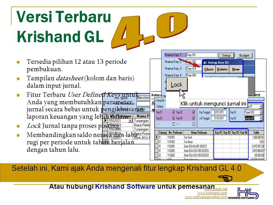www.pajak.net www.krishand.com www.softwareakunting.com Versi Terbaru Krishand GL  Tersedia pilihan 12 atau 13 periode pembukuan.  Tampilan datashee