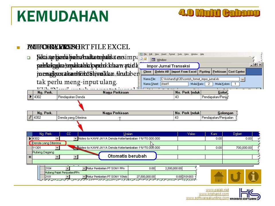 www.pajak.net www.krishand.com www.softwareakunting.com  AUTO SAVE  Setiap perubahan otomatis tersimpan, sehingga Anda tak perlu khawatir lupa menek