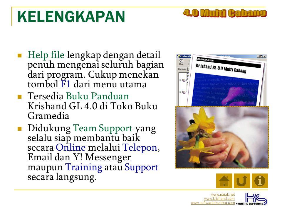 www.pajak.net www.krishand.com www.softwareakunting.com KELENGKAPAN  Help file lengkap dengan detail penuh mengenai seluruh bagian dari program. Cuku