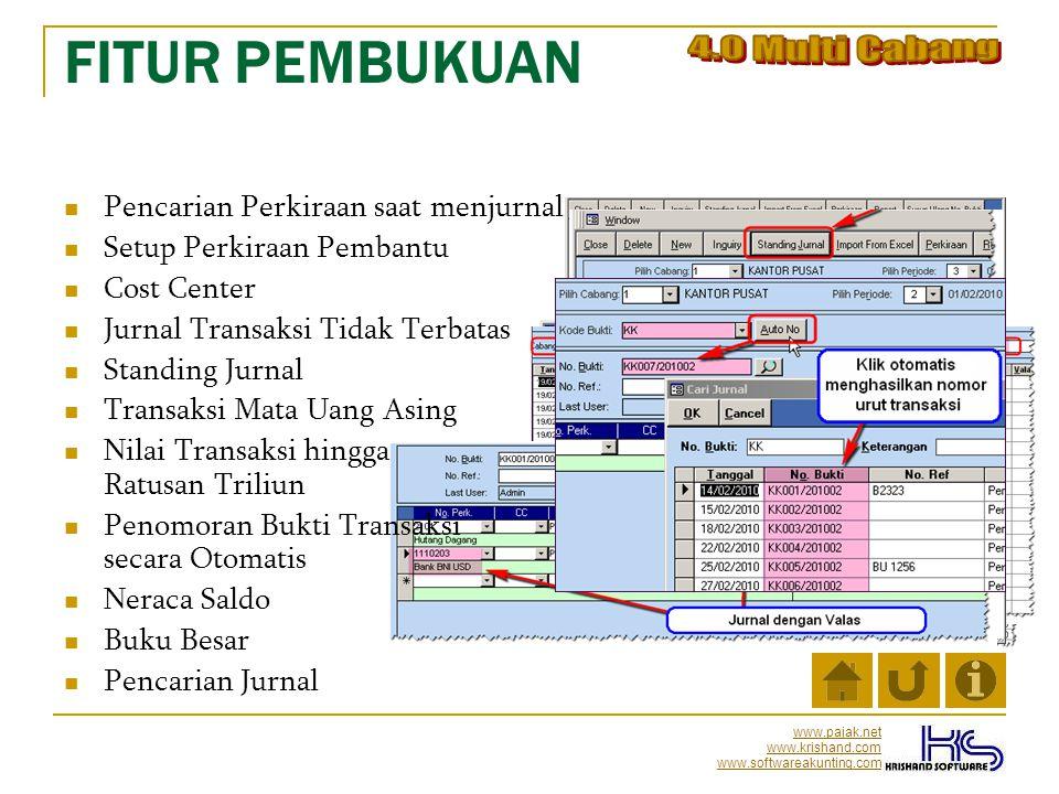 www.pajak.net www.krishand.com www.softwareakunting.com FITUR PEMBUKUAN  Pencarian Perkiraan saat menjurnal  Setup Perkiraan Pembantu  Cost Center