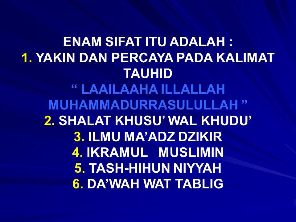ENAM SIFAT ITU ADALAH : 1.