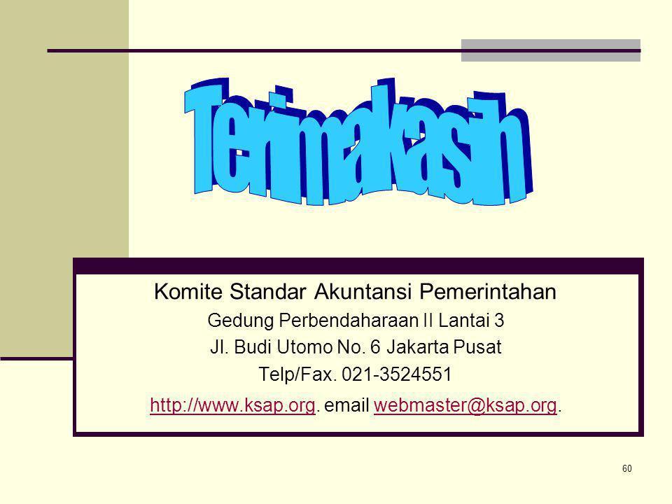 60 Komite Standar Akuntansi Pemerintahan Gedung Perbendaharaan II Lantai 3 Jl. Budi Utomo No. 6 Jakarta Pusat Telp/Fax. 021-3524551 http://www.ksap.or