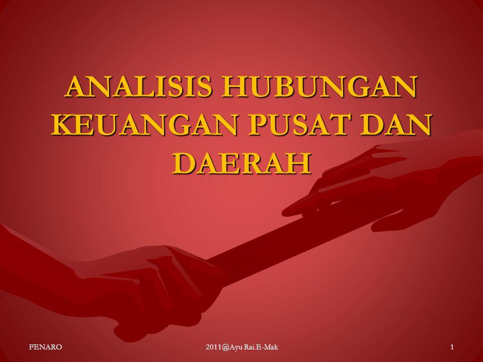 ANALISIS HUBUNGAN KEUANGAN PUSAT DAN DAERAH FENARO2011@Ayu Rai.E-Mak1