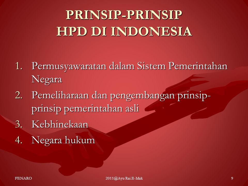 PRINSIP-PRINSIP HPD DI INDONESIA 1.Permusyawaratan dalam Sistem Pemerintahan Negara 2.Pemeliharaan dan pengembangan prinsip- prinsip pemerintahan asli