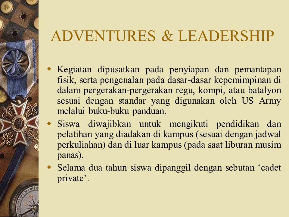 ADVENTURES & LEADERSHIP  Kegiatan dipusatkan pada penyiapan dan pemantapan fisik, serta pengenalan pada dasar-dasar kepemimpinan di dalam pergerakan-