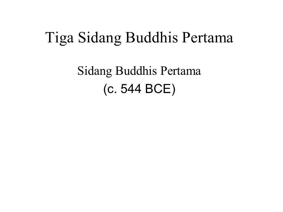 Tiga Sidang Buddhis Pertama Sidang Buddhis Pertama (c.