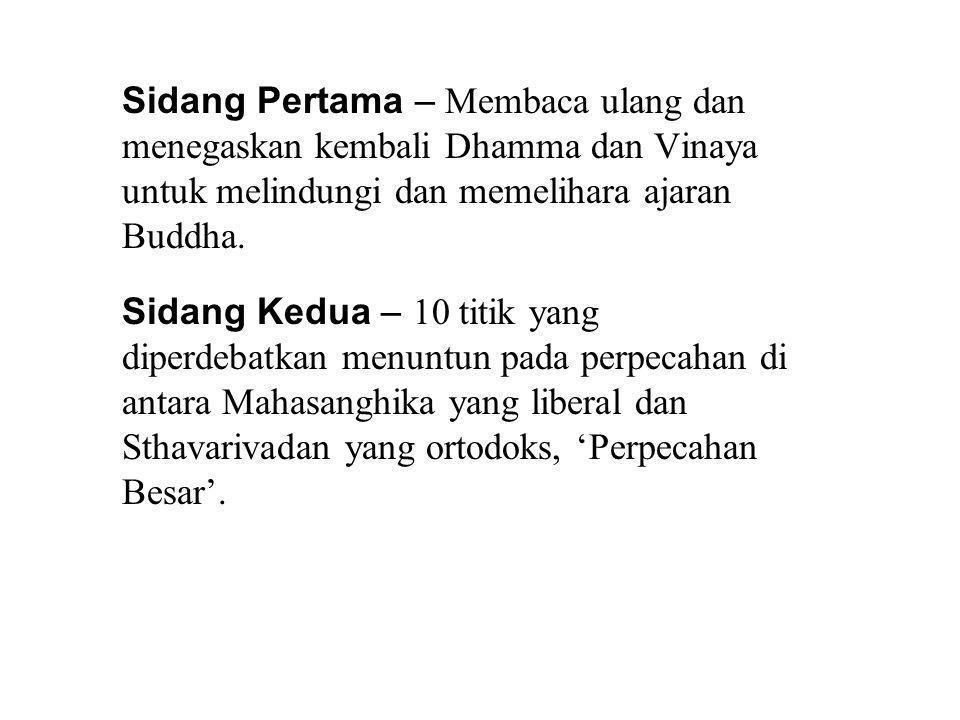 Sidang Pertama – Membaca ulang dan menegaskan kembali Dhamma dan Vinaya untuk melindungi dan memelihara ajaran Buddha.