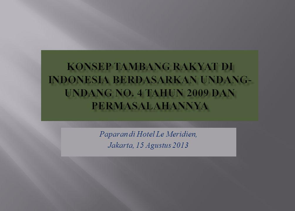 Paparan di Hotel Le Meridien, Jakarta, 15 Agustus 2013
