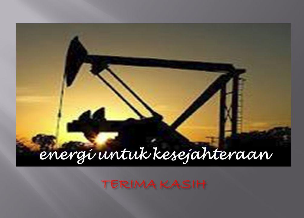 TERIMA KASIH energi untuk kesejahteraan