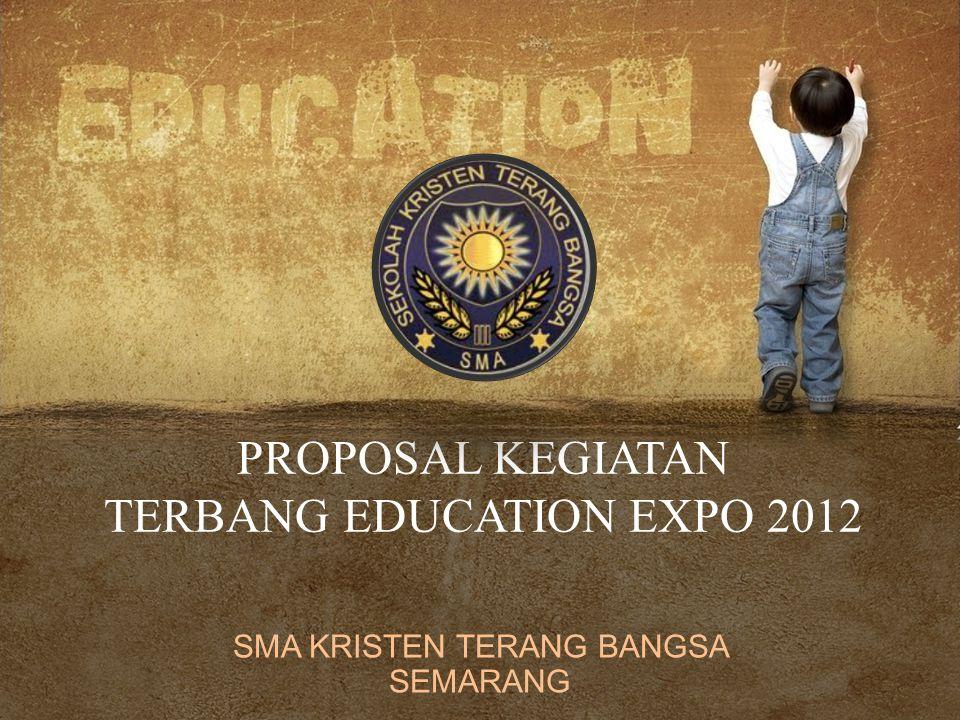 PROPOSAL KEGIATAN TERBANG EDUCATION EXPO 2012 SMA KRISTEN TERANG BANGSA SEMARANG