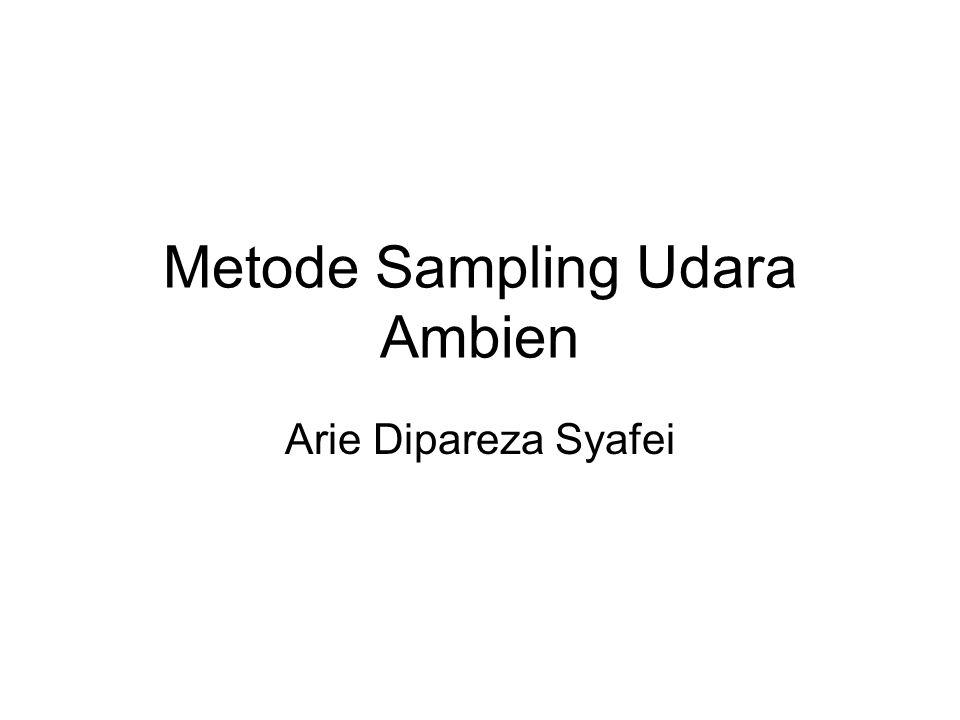 Salah satu unsur pemantauan udara ambien adalah pengambilan sampel udara