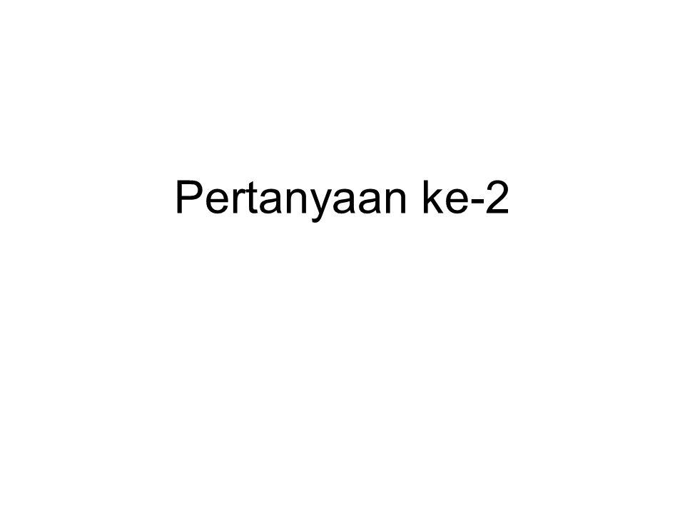 Pertanyaan ke-2