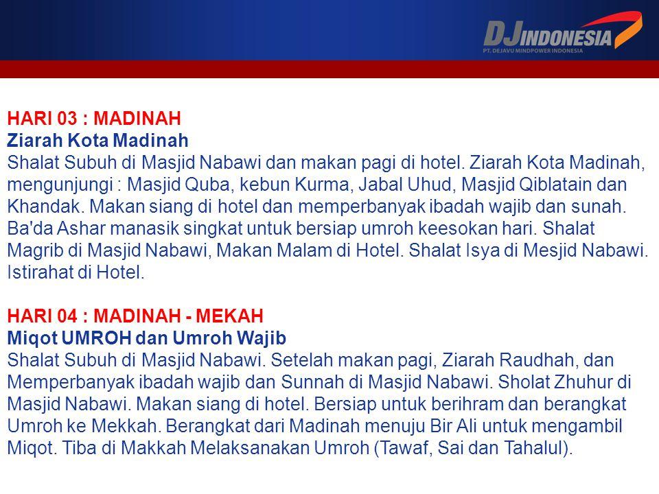 HARI 03 : MADINAH Ziarah Kota Madinah Shalat Subuh di Masjid Nabawi dan makan pagi di hotel.