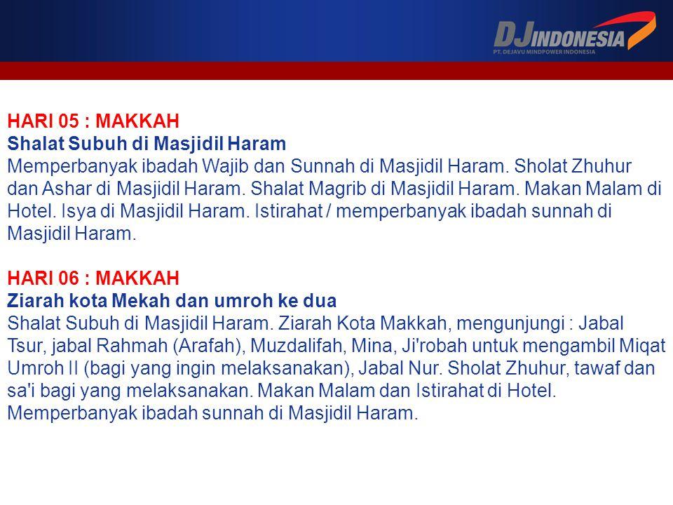 HARI 05 : MAKKAH Shalat Subuh di Masjidil Haram Memperbanyak ibadah Wajib dan Sunnah di Masjidil Haram.
