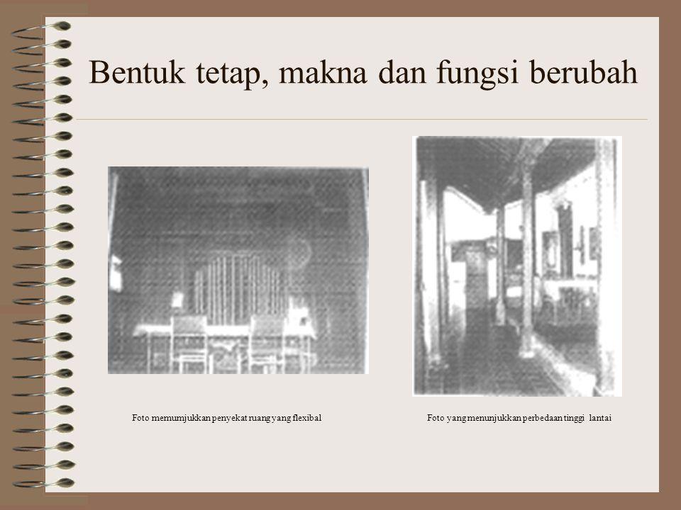 Bentuk tetap, makna dan fungsi berubah Foto memumjukkan penyekat ruang yang flexibalFoto yang menunjukkan perbedaan tinggi lantai