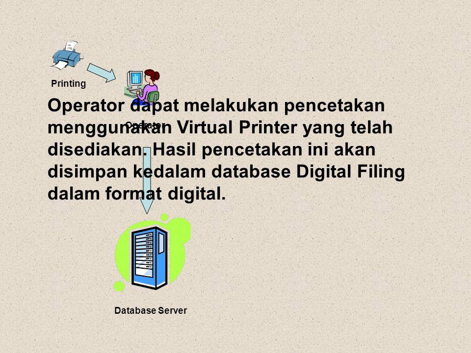 Operator Printing Database Server Operator dapat melakukan pencetakan menggunakan Virtual Printer yang telah disediakan. Hasil pencetakan ini akan dis