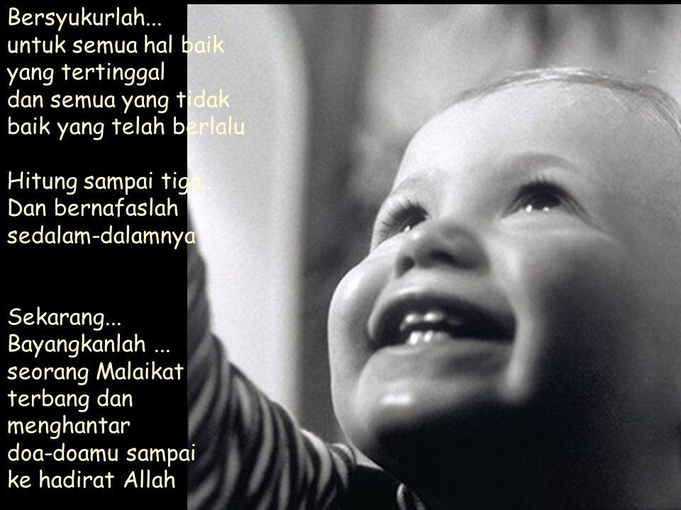 Bersyukurlah...