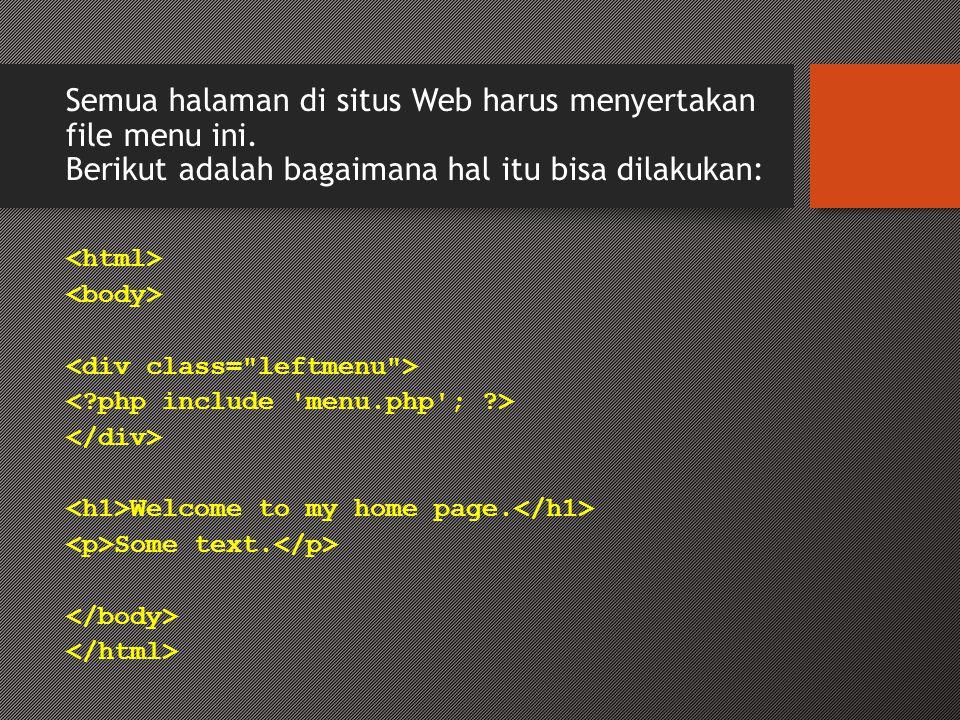 Semua halaman di situs Web harus menyertakan file menu ini.