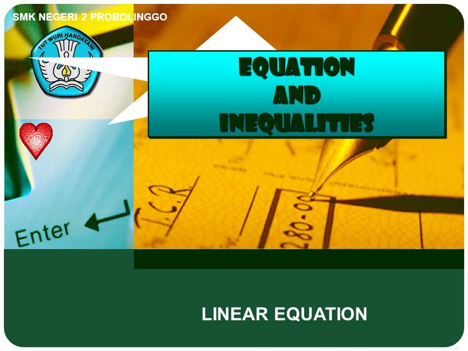 SMK NEGERI 2 PROBOLINGGO EQUATION AND INEQUALITIES LINEAR EQUATION