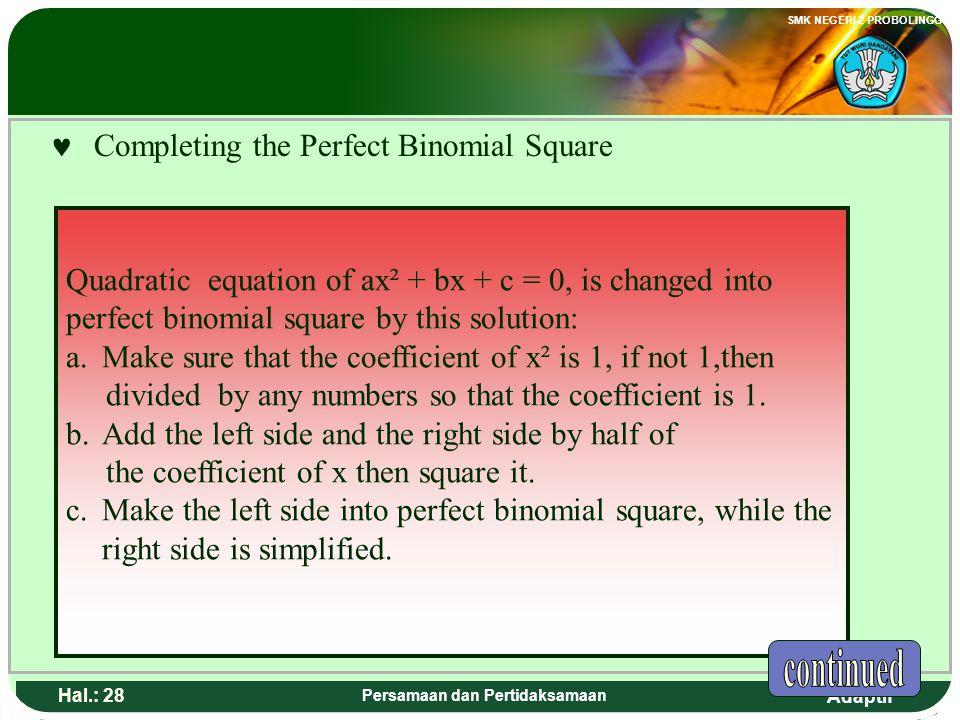 Adaptif SMK NEGERI 2 PROBOLINGGO Hal.: 27 Persamaan dan Pertidaksamaan  M elengkapkan Kuadrat Sempurna Persamaan kuadrat ax² + bx + c = 0, di ubah me