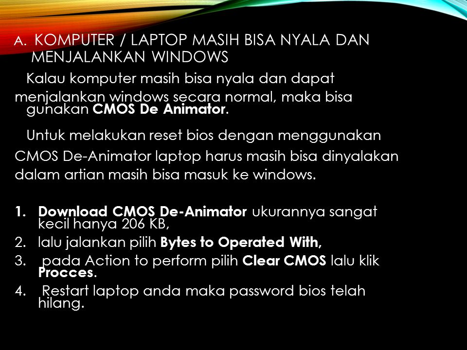 A. KOMPUTER / LAPTOP MASIH BISA NYALA DAN MENJALANKAN WINDOWS Kalau komputer masih bisa nyala dan dapat menjalankan windows secara normal, maka bisa g