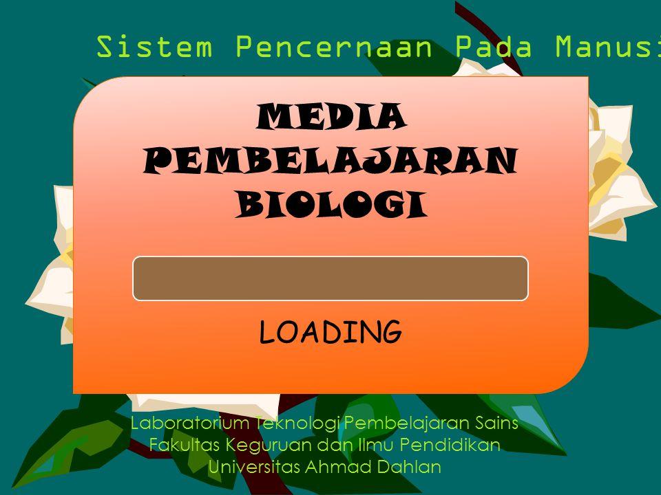 Laboratorium Teknologi Pembelajaran Sains Fakultas Keguruan dan Ilmu Pendidikan Universitas Ahmad Dahlan MEDIA PEMBELAJARAN BIOLOGI LOADING Sistem Pen
