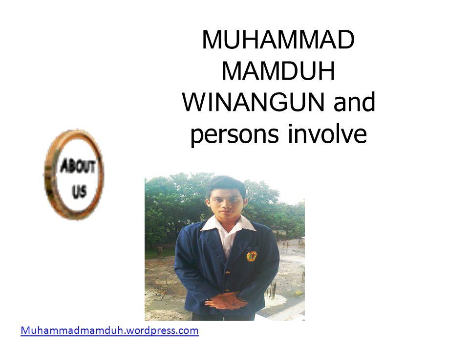 MUHAMMAD MAMDUH WINANGUN and persons involve Muhammadmamduh.wordpress.com