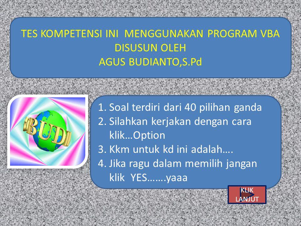 1.Soal terdiri dari 40 pilihan ganda 2.Silahkan kerjakan dengan cara klik…Option 3.Kkm untuk kd ini adalah….