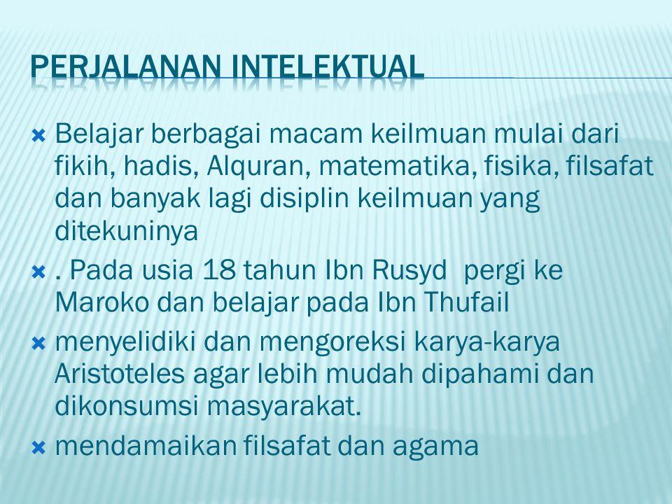  Belajar berbagai macam keilmuan mulai dari fikih, hadis, Alquran, matematika, fisika, filsafat dan banyak lagi disiplin keilmuan yang ditekuninya .