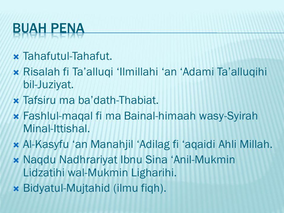 Tahafutul-Tahafut.  Risalah fi Ta'alluqi 'Ilmillahi 'an 'Adami Ta'alluqihi bil-Juziyat.  Tafsiru ma ba'dath-Thabiat.  Fashlul-maqal fi ma Bainal-