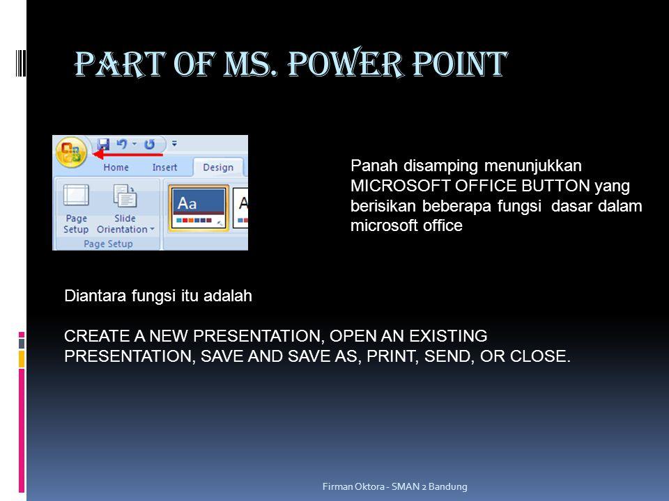 PART OF MS.POWER POINT  Ribbon RIBBON, merupakan panel yang berada dibagian atas sebuah dokumen.