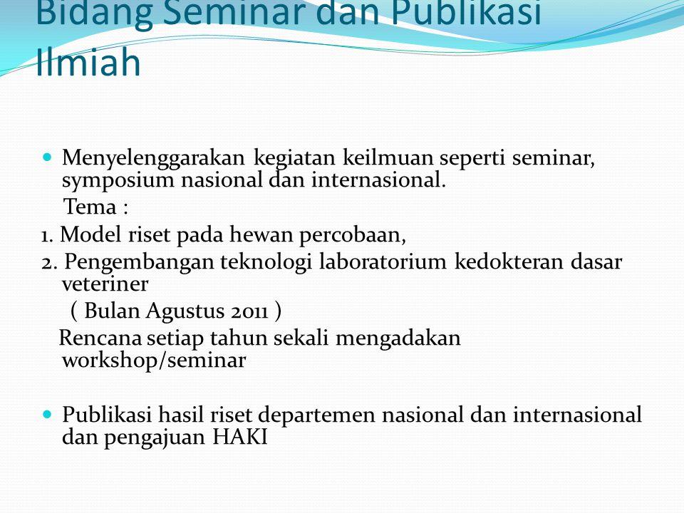 Bidang Seminar dan Publikasi Ilmiah  Menyelenggarakan kegiatan keilmuan seperti seminar, symposium nasional dan internasional.