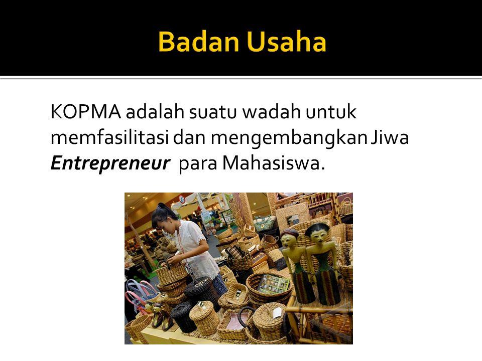 KOPMA adalah suatu wadah untuk memfasilitasi dan mengembangkan Jiwa Entrepreneur para Mahasiswa.