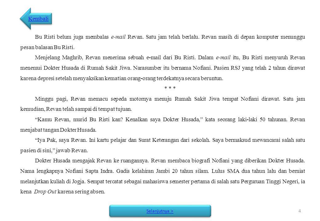 4 Selanjutnya > Kembali Bu Risti belum juga membalas e-mail Revan.