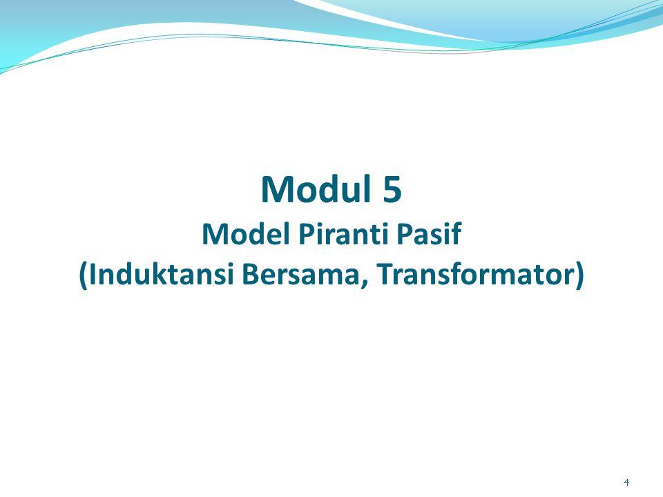 Modul 5 Model Piranti Pasif (Induktansi Bersama, Transformator) 4