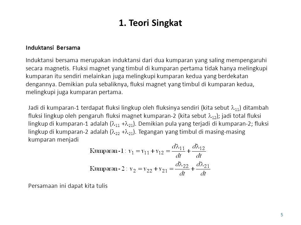 16 2.5.Carilah nilai efektif (rms) tegangan primer dan sekunder pada soal nomer 4.3.4.