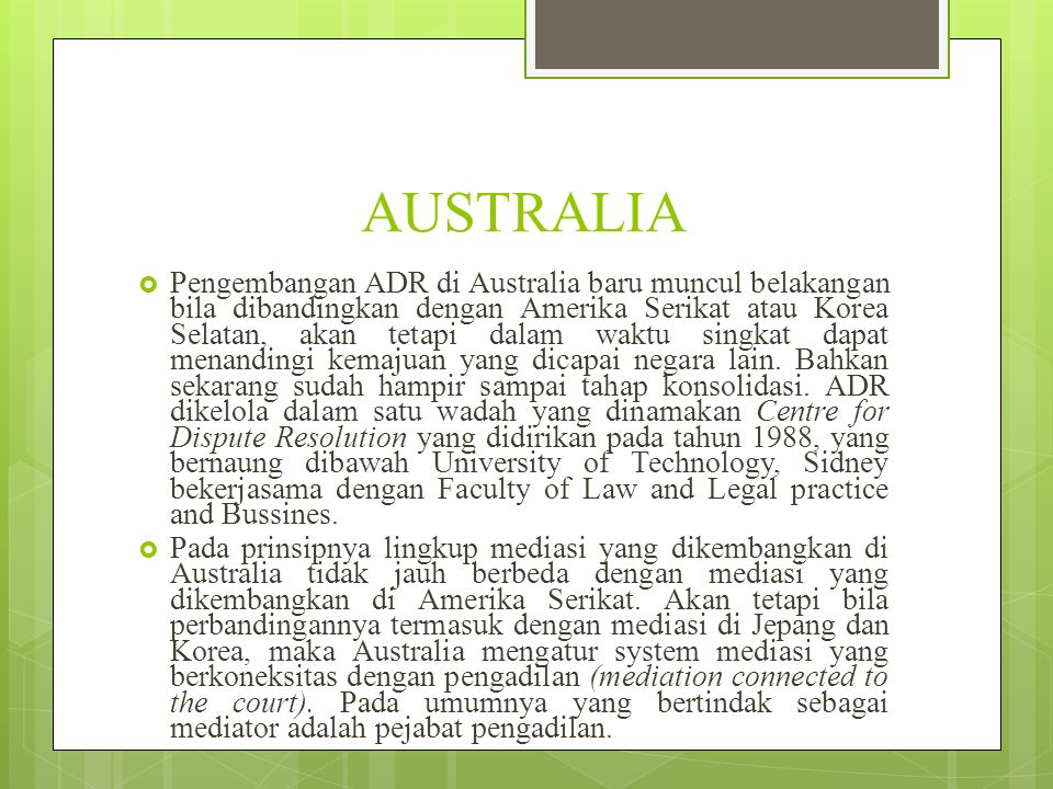 AUSTRALIA  Pengembangan ADR di Australia baru muncul belakangan bila dibandingkan dengan Amerika Serikat atau Korea Selatan, akan tetapi dalam waktu