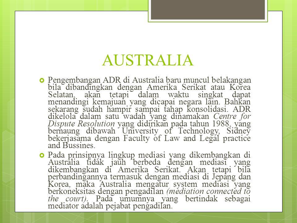 AUSTRALIA  Pengembangan ADR di Australia baru muncul belakangan bila dibandingkan dengan Amerika Serikat atau Korea Selatan, akan tetapi dalam waktu singkat dapat menandingi kemajuan yang dicapai negara lain.