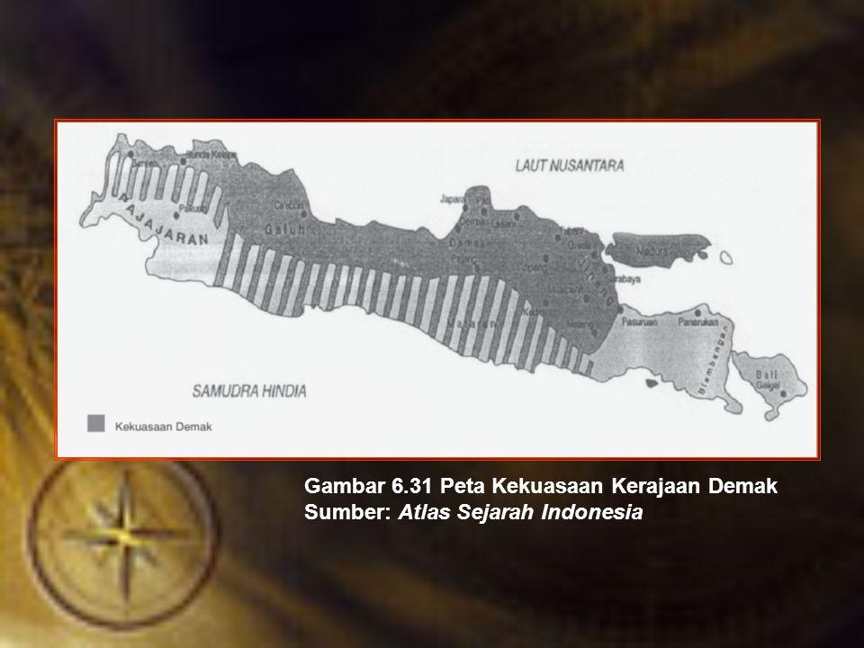 Gambar 6.31 Peta Kekuasaan Kerajaan Demak Sumber: Atlas Sejarah Indonesia
