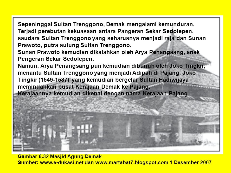 Sepeninggal Sultan Trenggono, Demak mengalami kemunduran.