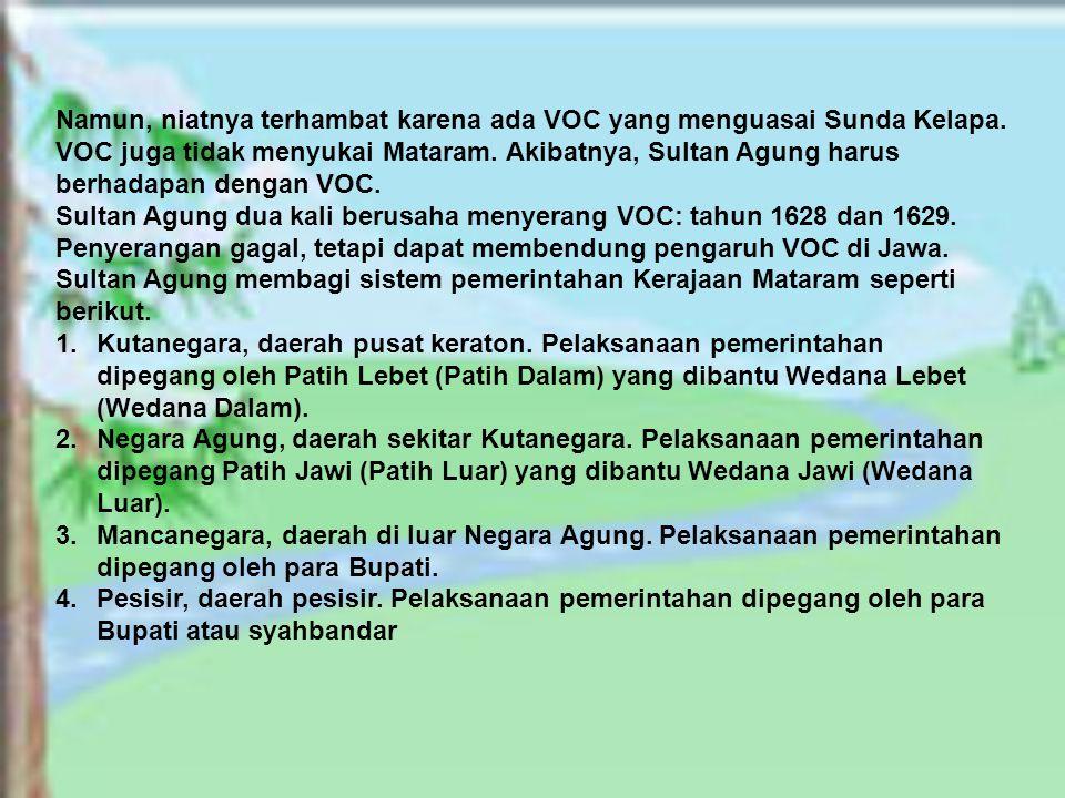 Namun, niatnya terhambat karena ada VOC yang menguasai Sunda Kelapa.