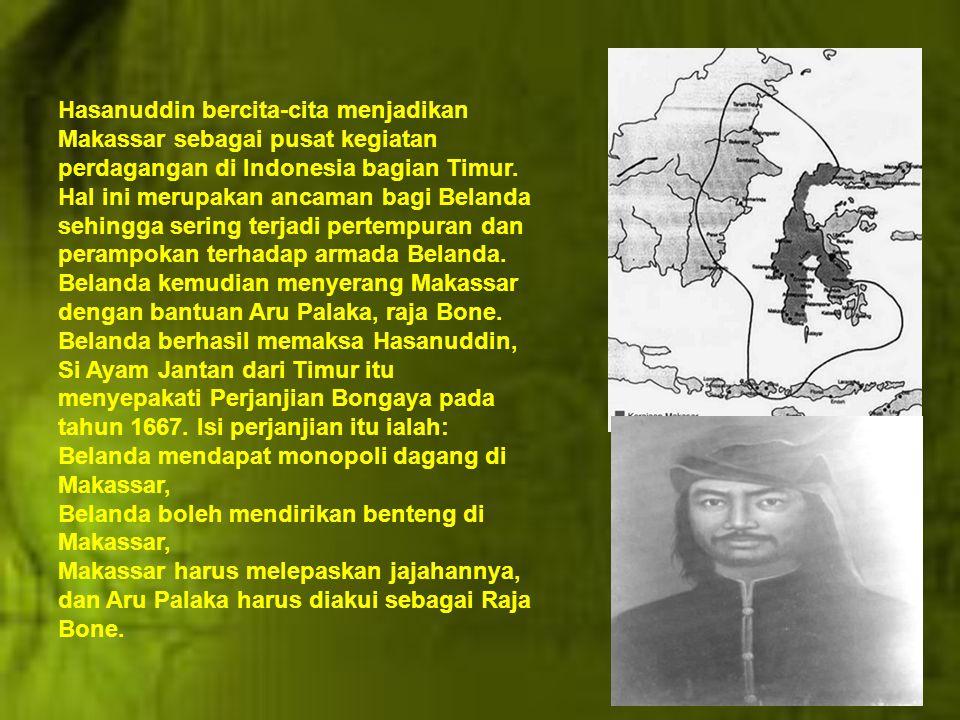 Hasanuddin bercita-cita menjadikan Makassar sebagai pusat kegiatan perdagangan di Indonesia bagian Timur.