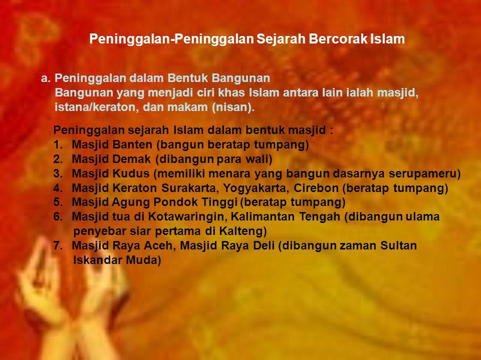 Peninggalan-Peninggalan Sejarah Bercorak Islam a.