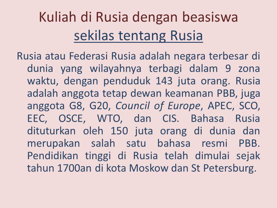 Kuliah di Rusia dengan beasiswa sekilas tentang Rusia Rusia atau Federasi Rusia adalah negara terbesar di dunia yang wilayahnya terbagi dalam 9 zona w