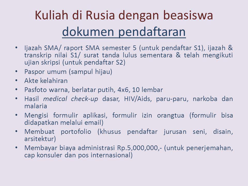 Kuliah di Rusia dengan beasiswa dokumen pendaftaran • Ijazah SMA/ raport SMA semester 5 (untuk pendaftar S1), ijazah & transkrip nilai S1/ surat tanda