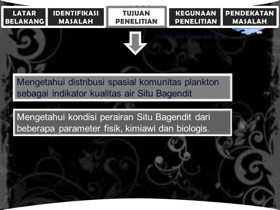 LOGO Click to edit Master text styles Diharapkan penelitian ini dapat memberikan informasi tentang distribusi spasial komunitas plankton di Situ Bagendit, sebagai bahan pertimbangan dalam pengembangan dan pengelolaan Situ Bagendit dalam bidang perikanan dan sebagai kawasan pariwisata