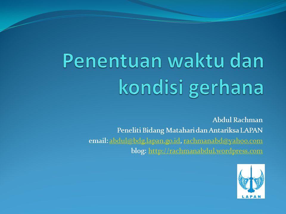 Abdul Rachman Peneliti Bidang Matahari dan Antariksa LAPAN email: abdul@bdg.lapan.go.id, rachmanabd@yahoo.comabdul@bdg.lapan.go.idrachmanabd@yahoo.com