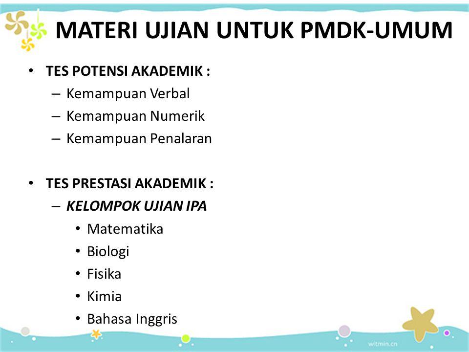 PMDK Jalur Umum PMDK-Umum dapat diikuti oleh Warga Negara Indonesia, atau Warga Negara Asing yang mendapat izin belajar dari Kementerian Pendidikan Nasional Lulusan SLTA (SMA/SMU, MA, SMK, SLTA Luar Negeri, Ujian Persamaan) tahun 2009, 2010 dan 2011 Tidak mempunyai cacat tubuh atau ketunaan yang dapat mengganggu kelancaran belajar di program studi yang dipilih.