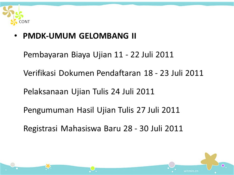 JADWAL • PMDK-UMUM GELOMBANG I Pembayaran Biaya Ujian 13 Juni - 1 Juli 2011 Verifikasi Dokumen Pendaftaran 30 Juni - 2 Juli 2011 Pelaksanaan Ujian Tul